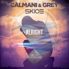 CALMANI & GREY X SKICE - ALRIGHT